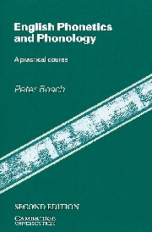 English Phonetics and Phonology: A Practical Course
