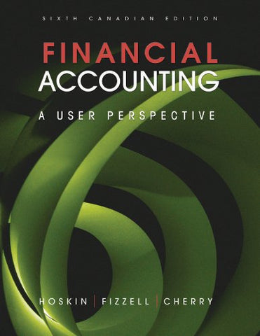 Financial Accounting: A User Perspective 6th Canadian Edition