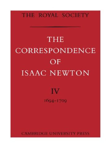 The Correspondence of Isaac Newton (The Correspondence of Isaac Newton 7 Volume Paperback Set)