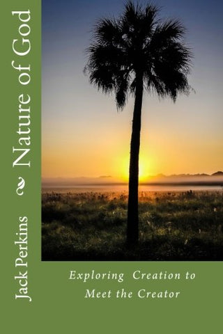 Nature of God: Exploring  Creation to Meet the Creator
