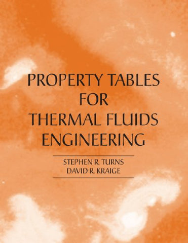 Property Tables for Thermal Fluids Engineering
