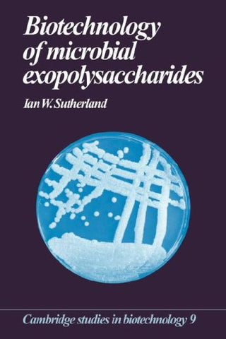 Biotechnology of Microbial Exopolysaccharides (Cambridge Studies in Biotechnology)