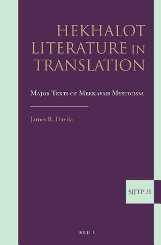 Hekhalot Literature in Translation: Major Texts of Merkavah Mysticism (Supplements to the Journal of Jewish Thought and Philosophy)