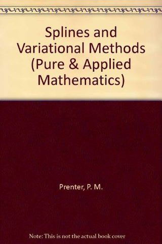 Splines and Variational Methods (Pure & Applied Mathematics)