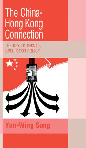The China-Hong Kong Connection: The Key to China's Open Door Policy (Trade and Development)