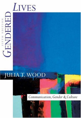 Gendered Lives: Communication, Gender, and Culture (with InfoTrac) (Wadsworth Series in Speech Communication)
