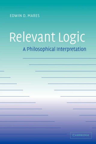 Relevant Logic: A Philosophical Interpretation