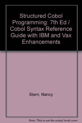 Structured COBOL Programming Seventh Edition with Wiley COBOL Syntax Reference Guide with IBM and VAX Enhancements