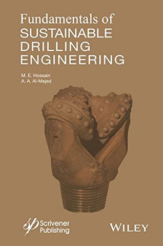 Fundamentals of Sustainable Drilling Engineering (Wiley-Scrivener)