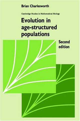 Evolution in Age-Structured Populations (Cambridge Studies in Mathematical Biology)