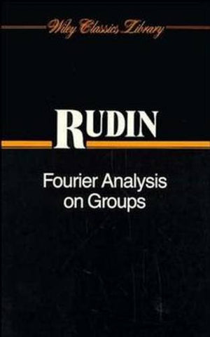 Fourier Analysis on Groups (Interscience Tracts in Pure & Applied Mathematics, Vol. 12)