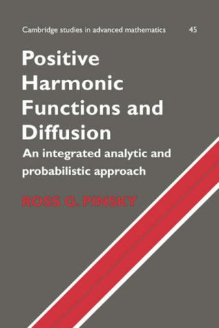 Positive Harmonic Functions and Diffusion (Cambridge Studies in Advanced Mathematics)
