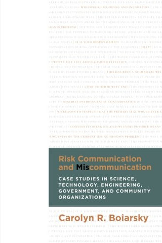 Risk Communication and Miscommunication: Case Studies in Science, Technology, Engineering, Government, and Community Organizations