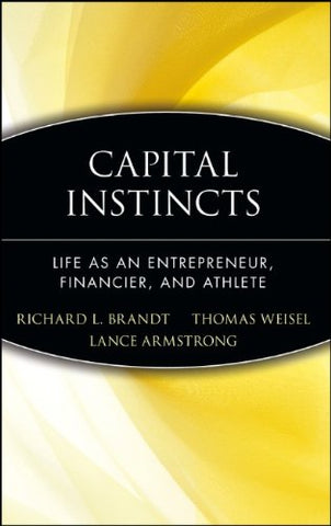 Capital Instincts: Life As an Entrepreneur, Financier, and Athlete
