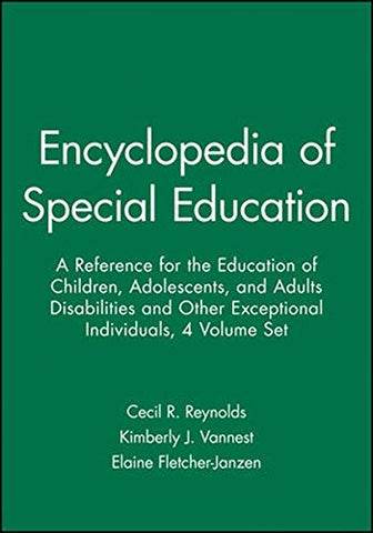 Encyclopedia of Special Education, 4 Volume Set: A Reference for the Education of Children, Adolescents, and Adults Disabilities and Other Exceptional Individuals