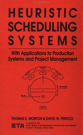 Heuristic Scheduling Systems: With Applications to Production Systems and Project Management (Wiley Series in Engineering and Technology Management)
