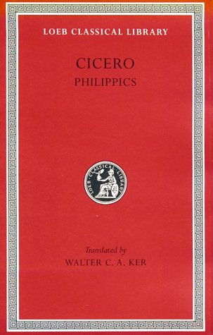 Orations: Philippics (Loeb Classical Library) (Volume XV)