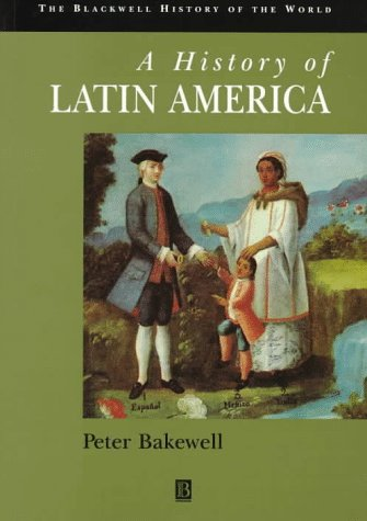 History of Latin America (Blackwell History of the World)