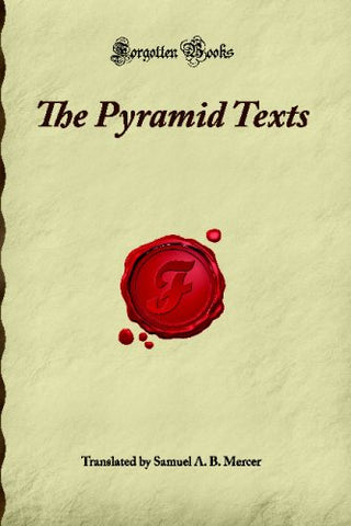 The Pyramid Texts (Forgotten Books)