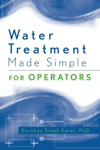Water Treatment Made Simple: For Operators