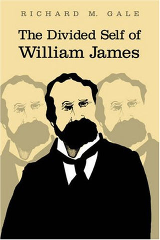 The Divided Self of William James