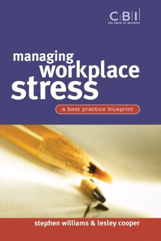 Managing Workplace Stress: A Best Practice Blueprint (CBI Fast Track)