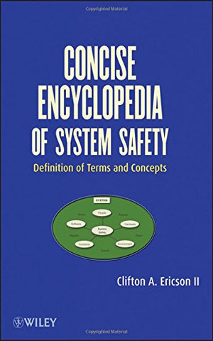 Concise Encyclopedia of System Safety: Definition of Terms and Concepts