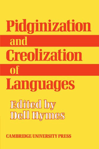 Pidginization and Creolization of Languages: Proceedings of a Conference Held at the University of the West Indies Mona, Jamaica, April 1968