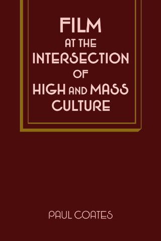 Film at the Intersection of High and Mass Culture (Cambridge Studies in Film)