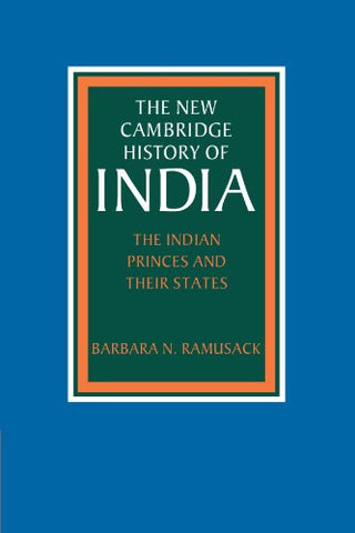 The Indian Princes and their States (The New Cambridge History of India)