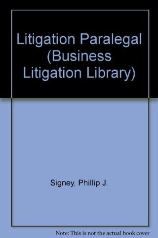 Litigation Paralegal (Business Litigation Library)