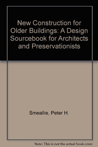 New Construction for Older Buildings: A Design Sourcebook for Architects and Preservationists