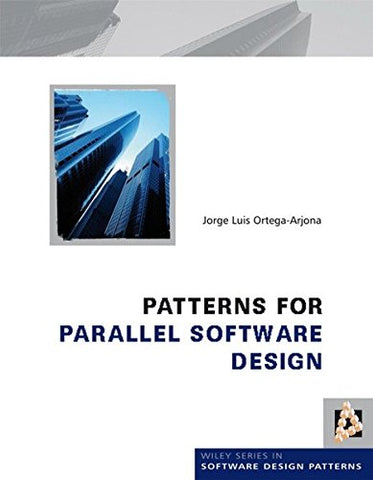 Patterns for Parallel Software Design