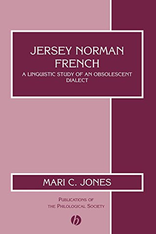 Jersey Norman French: A Linguistic Study of an Obsolescent Dialect