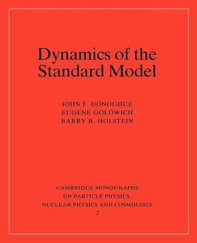Dynamics of the Standard Model (Cambridge Monographs on Particle Physics, Nuclear Physics and Cosmology)
