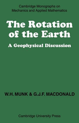 The Rotation of the Earth: A Geophysical Discussion (Cambridge Monographs on Mechanics)