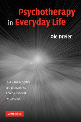 Psychotherapy in Everyday Life (Learning in Doing: Social, Cognitive and Computational Perspectives)