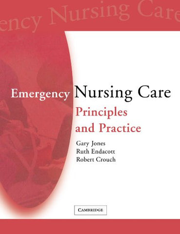 Emergency Nursing Care: Principles and Practice