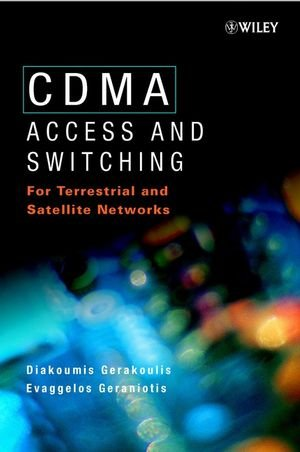 CDMA: Access and Switching: For Terrestrial and Satellite Networks