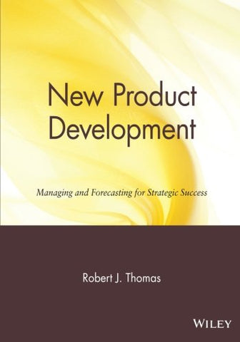 New Product Development: Managing and Forecasting for Strategic Success