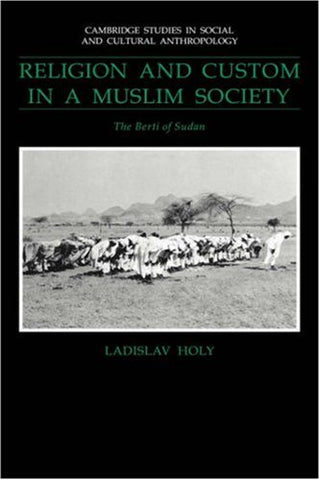 Religion and Custom in a Muslim Society: The Berti of Sudan (Cambridge Studies in Social and Cultural Anthropology)