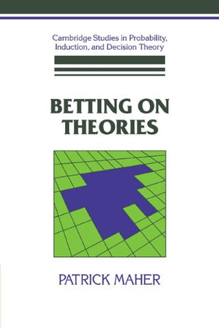 Betting on Theories (Cambridge Studies in Probability, Induction and Decision Theory)