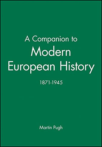 A Companion to Modern European History: 1871-1945
