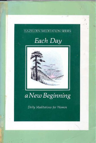 Each Day a New Beginning (Hazelden Meditation Series)