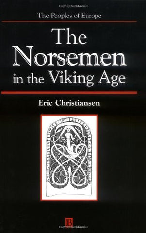 Norsemen in the Viking Age (The Peoples of Europe)