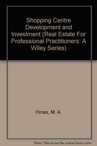 Shopping Center Development and Investment (Real Estate For Professional Practitioners: A Wiley Series)