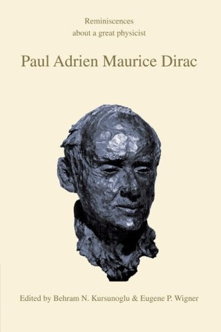Paul Adrien Maurice Dirac: Reminiscences about a Great Physicist