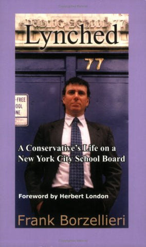 Lynched: A Conservative's Life on a New York City School Board