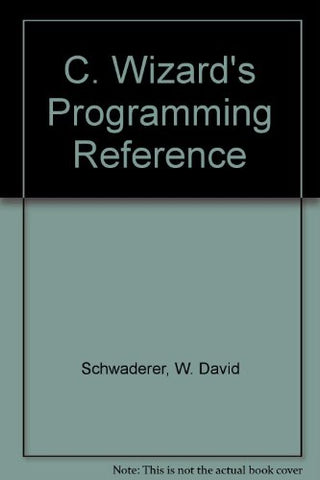 C Wizard's Programming Reference