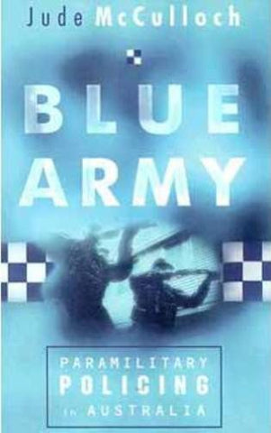 Blue Army: Paramilitary Policing in Australia
